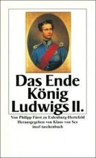 Das Ende König Ludwigs II. von Philipp Fürst zu Eulenburg-Hertefeld