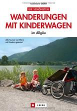 Allgäu Wanderführer - Die schönsten Wanderungen mit Kinderwagen im Allgäu