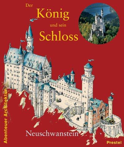 Der Konig Und Sein Schloss Neuschwanstein Konig Ludwig Ii Schloss Neuschwanstein