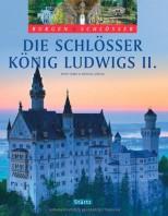 Die Schlösser König Ludwigs II.: Burgen & Schlösser