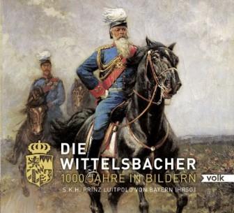 Die Wittelsbacher: 1.000 Jahre in Bildern - S.K.H. Prinz Luitpold von Bayern