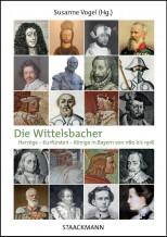 Die Wittelsbacher - Herzöge - Kurfürsten - Könige in Bayern von 1180 bis 1918. Biografische Skizzen von Susanne Vogel