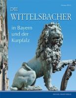 Die Wittelsbacher in Bayern und am Rhein - von Hartmut Ellrich