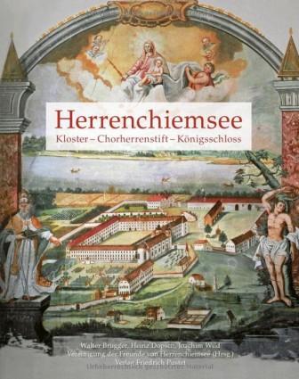 Herrenchiemsee: Kloster - Chorherrenstift - Königsschloss