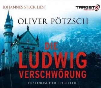 Hörbuch: Die Ludwig-Verschwörung, 6 CDs - Roman von Oliver Pötzsch