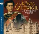Hörbuch: König Ludwig II - Ein königlicher Träumer - von Jean Louis Schlim