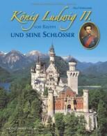 König Ludwig II. von Bayern und seine Schlösser - von Paul Wietzorek