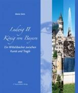 Ludwig II - König von Bayern: Ein Wittelsbacher zwischen Kunst und Tragik - von Maria Seitz