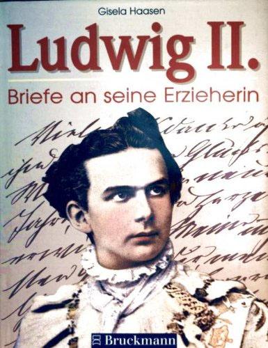 Briefe Von Ludwig Ii : Ludwig ii briefe an seine erzieherin könig