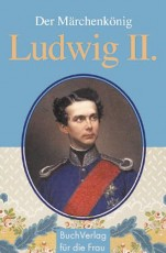 Ludwig II. Der Märchenkönig - von Christine Pfützner