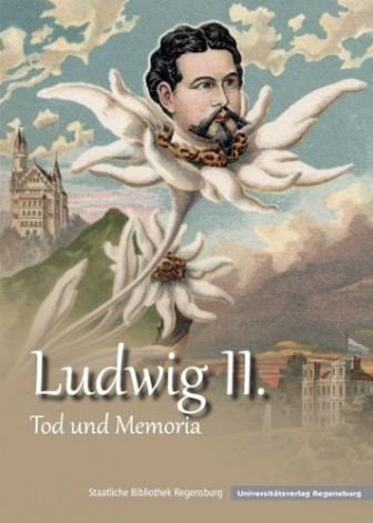 Ludwig II. - Tod und Memoria