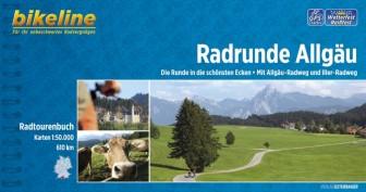 Radrunde Allgäu. Die Runde in die schönsten Ecken. Mit Allgäu-Radweg und Iller-Radweg, 610 km, Radtourenbuch