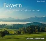 Reise-Hörbuch: Bayern - Zwischen Schwangau und Berchtesgadener Land