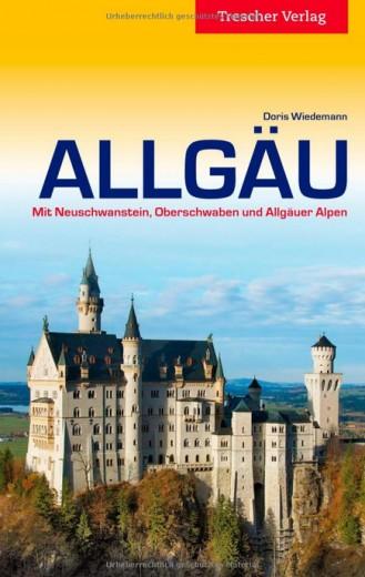 Reiseführer Allgäu - Mit Neuschwanstein, Oberschwaben und Allgäuer Alpen