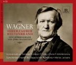 Richard Wagner - Feuerzauber, Weltenbrand - Eine Hörbiografie