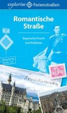 Romantische Straße: Bayerische Pracht und Noblesse - Marilis Kurz-Lunkenbein