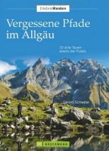 Vergessene Pfade im Allgäu: 32 stille Touren abseits des Trubels