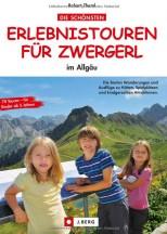 Wandern mit Kindern Allgäu: Die schönsten Erlebnistouren für Zwergerl in 70 Wanderungen im Allgäu