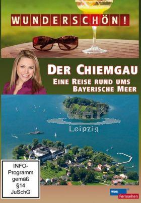 Wunderschön! - Der Chiemgau - Eine Reise rund ums Bayerische Meer