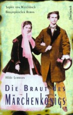 Die Braut des Märchenönigs - biographischer Roman von Hilde Lermann