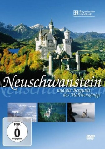 Film: Neuschwanstein und die Bergwelt des Märchenkönigs - von Dr. Getraud Dinzinger