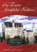 König Ludwig II - Der Zauber königlicher Schlösser
